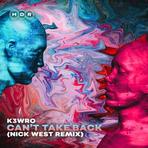 K3WRO - Can't Take Back (Nick West Remix)